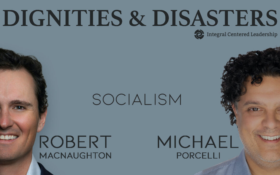 The Dignities and Disasters of Socialism
