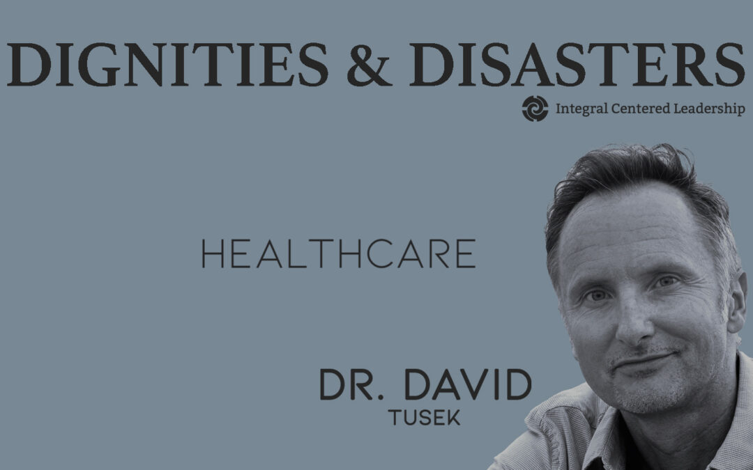 The Dignities and Disasters of Healthcare